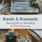 Rustic & Romantic Spring Micro Wedding In The Poconos