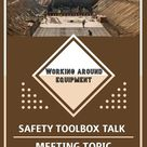 Safety Toolbox Talk Meeting Topic Working around heavy equipment