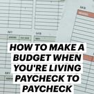 HOW TO MAKE A BUDGET WHEN YOU'RE LIVING PAYCHECK TO PAYCHECK
