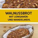 Walnussbrot mit Leinsamen- und Mandelmehl