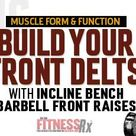 Build Your Anterior Deltoids With Incline Bench Barbell Front Raises