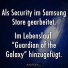Als Security im Samsung Store gearbeitet. Im Lebenslauf