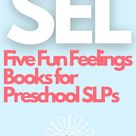 Let's Talk About SEL in Speech-Language Therapy!