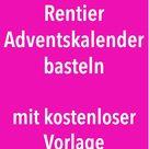 Rentier Adventskalender basteln - mit Printable - Rosanisiert