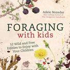 Foraging with Kids by Adele Nozedar: 9781786781635   PenguinRandomHouse.com: Books