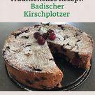 Traditionelles Rezept: Badischer Kirschplotzer