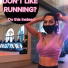 If you don't like running, do this instead!
