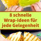 8 schnelle Wrap-Ideen für jede Gelegenheit
