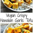 Vegan Crispy Hawaiian Garlic Tofu