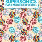 Supersonics Piano Method Pop School Level 1