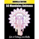 50 Mandalas Animaux Livre de Coloriage pour Adultes: Soulager les dessins d'animaux. Livre de coloriage pour adulte avec animaux Mandala (Lions, lphants, hiboux, chevaux, chiens, chats...) (Paperbac