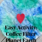 Easy Activity: Coffee Filter Planet Earth
