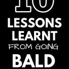 Lessons Learnt From Going Bald As A Man