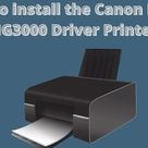 How to install the Canon Pixma MG3000 Driver Printer