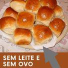 RECEITA DE PÃO CASEIRO SEM LEITE E SEM OVO