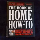 Clearance-Originally 45.00-Black and Decker The Book of Home How-To: The Complete Photo Guide to Home Repair & Improvement