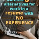How to write a resume with NO EXPERIENCE