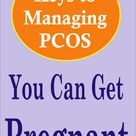 How You Can Get Pregnant If You Have PCOS