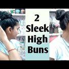 2 Sleek High Bun Hairstyles l High Bun