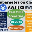 Learn Kubernetes on Cloud with AWS EKS