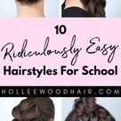 10 Ridiculously Easy Hairstyles For School 2021 (Tutorials Included)