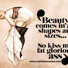 Beauty comes in all shapes and sizes… - Style has No size