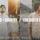 for KING & COUNTRY   For God Is With Us Official Music Video