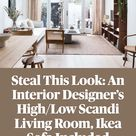 Steal This Look: An Interior Designer's High/Low Scandi Living Room, Ikea Sofa Included