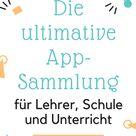 Die ultimative App Sammlung für Lehrer, Schule und Unterricht