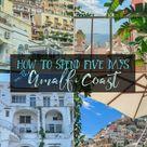 A Five-Day Amalfi Coast Itinerary