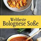 Die Beste Bolognese Sauce der Welt   Bake to the roots