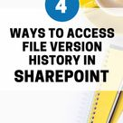 4 Ways to Access File Version History in SharePoint