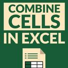 4 Easy Ways to Quickly Combine Cells in Excel