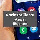 Vorinstallierte Apps löschen So entfernt Ihr Bloatware unter Android   NextPit