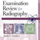 Examination Review for Radiography   Examination Review for Radiography