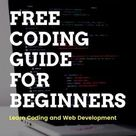 Free Coding Guide for Beginners 2021 Learn Web Development Online