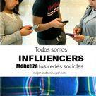 Monetiza Tus Redes Sociales Todossomosinfluencers Trabaja Desde