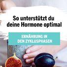 Ernährung im Zyklus So unterstützt du deine Hormone