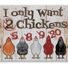 I Only Want Chickens - Metal Sign - 12 x 18