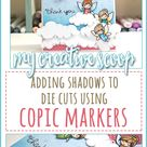 Adding Shadows to Die Cuts using Copic Markers