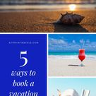 Top 5 Easiest Sites For Booking A Vacation In 2020 Vacation Travel Girls Getaway