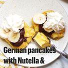 German pancakes with Nutella & banana 🍌