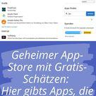 Geheimer App-Store für Android-Nutzer: Hier gibt es alle Apps, die Google nicht mag