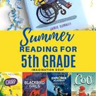 5th Grade Summer Reading List Ages 10   11   Imagination Soup