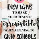 Applying to Grad School: Building Your Resume