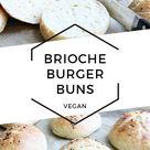 Vegan Brioche Burger Buns | Cheap And Cheerful Cooking