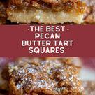 ~The Best~ Pecan Butter Tart Squares