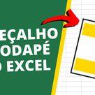 Cabeçalho e Rodapé no Excel Como Inserir, Editar e Remover