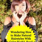 Want to Make Relaxer Free Hairstyles With Color Rock Read This