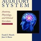 The Auditory System: Anatomy, Physiology, and Clinical Correlates, Second Edition - Default